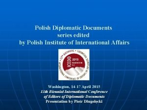 Polish Diplomatic Documents series edited by Polish Institute