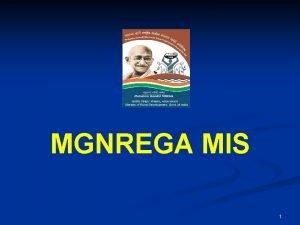 MGNREGA MIS 1 Management Information System MIS n