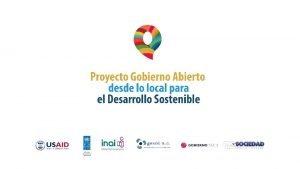 Agenda 2030 Objetivos de Desarrollo Sostenible Gobierno Abierto