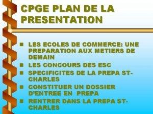 CPGE PLAN DE LA PRESENTATION n LES ECOLES