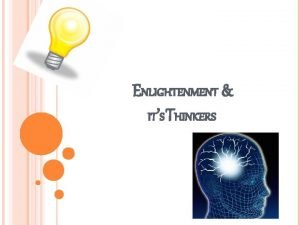 ENLIGHTENMENT ITS THINKERS ENLIGHTENMENT IS DEFINED AS Philosophical
