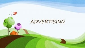 ADVERTISING Advertising includes the name of a product