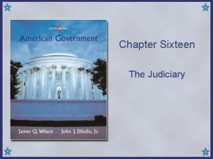 Chapter Sixteen The Judiciary Organization Copyright Houghton Mifflin