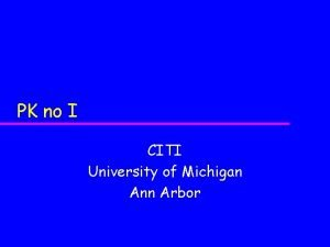 PK no I CITI University of Michigan Ann