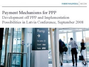 Payment Mechanisms for PPP Development off PPP and