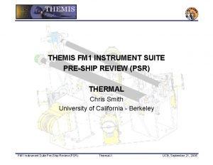 THEMIS FM 1 INSTRUMENT SUITE PRESHIP REVIEW PSR