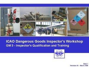 ICAO Dangerous Goods Inspectors Workshop GM 3 Inspectors