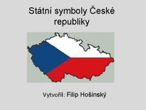 Sttn symboly esk republiky Vytvoil Filip Hoinsk Sttn