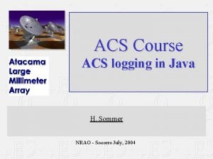 ACS Course ACS logging in Java H Sommer