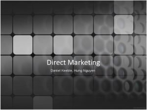 Direct Marketing Daniel Keeble Hung Nguyen Definiton Direct