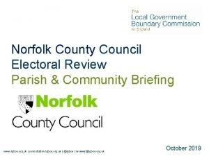Norfolk County Council Electoral Review Parish Community Briefing