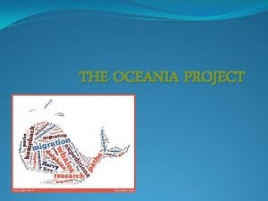 THE OCEANIA PROJECT A Little About The Oceania