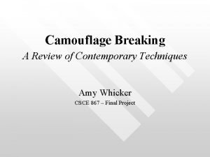 Camouflage Breaking A Review of Contemporary Techniques Amy