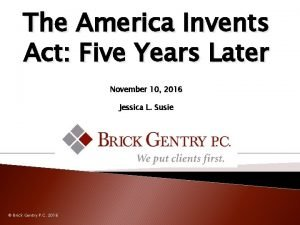 The America Invents Act Five Years Later November