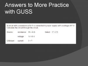 Answers to More Practice with GUSS Answers to