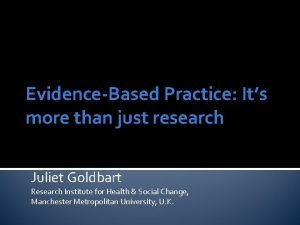 EvidenceBased Practice Its more than just research Juliet