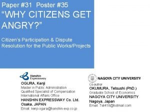 Paper 31 Poster 35 WHY CITIZENS GET ANGRY