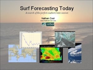 Surf Forecasting Today In search of the perfect