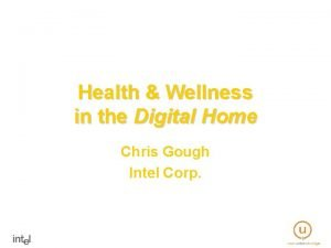 Health Wellness in the Digital Home Chris Gough