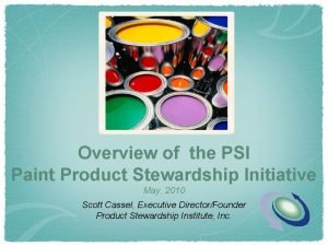 Overview of the PSI Paint Product Stewardship Initiative