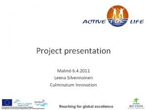Project presentation Malm 6 4 2011 Leena Silvennoinen