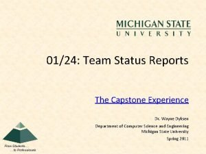 0124 Team Status Reports The Capstone Experience Dr