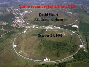 Some recent results from CDF David Stuart U