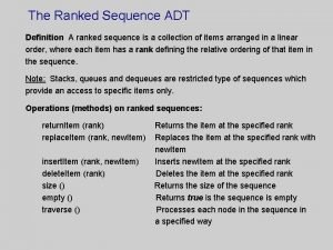 The Ranked Sequence ADT Definition A ranked sequence