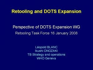 Retooling and DOTS Expansion Perspective of DOTS Expansion
