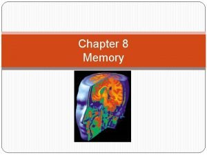 Chapter 8 Memory FALSE CONFESSIONS Articles Due today