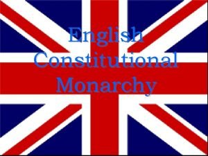 English Constitutional Monarchy The Early Stuarts 1603 1649