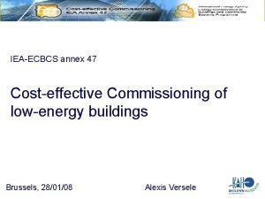 IEAECBCS annex 47 Costeffective Commissioning of lowenergy buildings