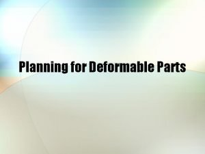 Planning for Deformable Parts Holding Deformable Parts How
