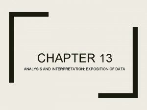 CHAPTER 13 ANALYSIS AND INTERPRETATION EXPOSITION OF DATA