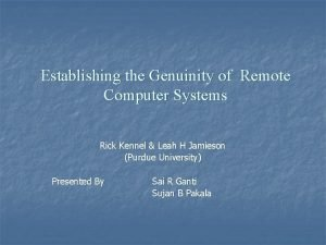 Establishing the Genuinity of Remote Computer Systems Rick