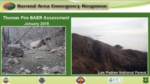 Thomas Fire BAER Assessment January 2018 Los Padres