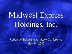 Midwest Express Holdings Inc Robert W Baird Growth