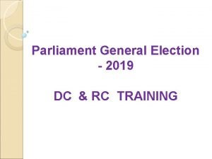 Parliament General Election 2019 DC RC TRAINING GENERAL