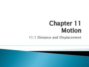 Chapter 11 Motion 11 1 Distance and Displacement