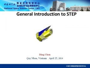 General Introduction to STEP Ding Chen Quy Nhon