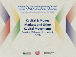 Capital Money Markets and Other Capital Movements Caroline