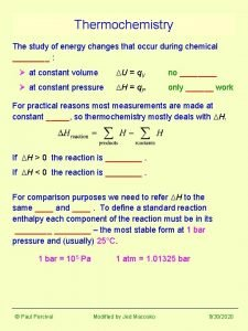 Thermochemistry The study of energy changes that occur