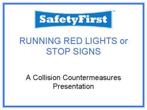 RUNNING RED LIGHTS or STOP SIGNS A Collision