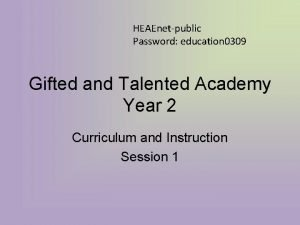 HEAEnetpublic Password education 0309 Gifted and Talented Academy