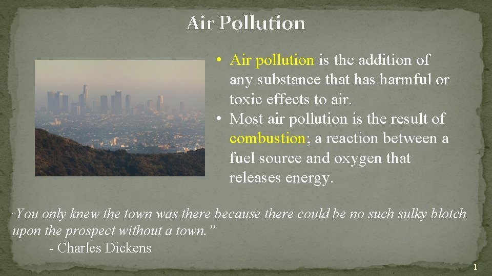 Air Pollution Air pollution is the addition of