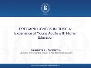 PRECARIOUSNESS IN RUSSIA Experience of Young Adults with