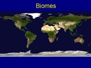 Biomes Biomes outline Definitions 1 limiting factors 2