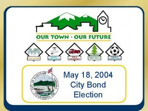 May 18 2004 City Bond Election General Election