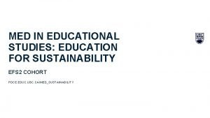 MED IN EDUCATIONAL STUDIES EDUCATION FOR SUSTAINABILITY EFS
