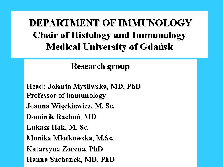 DEPARTMENT OF IMMUNOLOGY Chair of Histology and Immunology